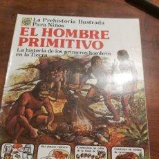 Libros de segunda mano: LA PREHISTORIA ILUSTRADA PARA LOS NIÑOS EL HOMBRE PRIMITIVO. Lote 254067785