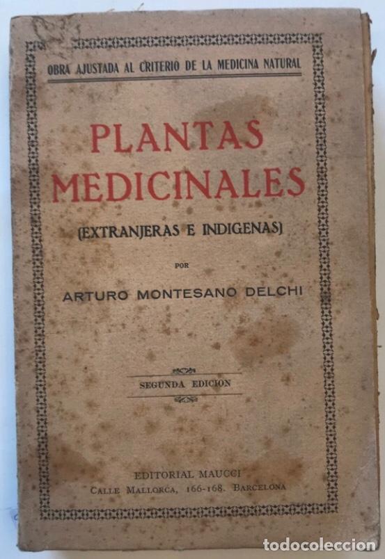 PLANTAS MEDICINALES POR ARTURO MONTESANO DELCHI. EDITORIAL MAUCCI (Libros de Segunda Mano - Ciencias, Manuales y Oficios - Biología y Botánica)