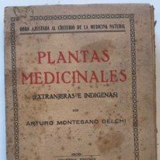 Libros de segunda mano: PLANTAS MEDICINALES POR ARTURO MONTESANO DELCHI. EDITORIAL MAUCCI. Lote 127211680