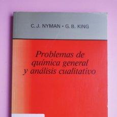 Libros de segunda mano de Ciencias: LIBRO-PROBLEMAS DE QUÍMICA GENERAL Y ANÁLISIS CUALITATIVO-C.J.NYMAN/G.B.KING-EDT.AC-1984-VER FOTOS. Lote 189307035