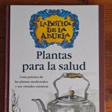 Libros de segunda mano: PLANTAS PARA LA SALUD, LA BOTICA DE LA ABUELA. Lote 254548220