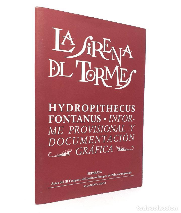 2006 - SALAMANCA - LA SIRENA DEL TORMES. HYDROPITHECUS FONTANUS. INFORME PROVISIONAL Y DOCUMENTACIÓN (Libros de Segunda Mano - Ciencias, Manuales y Oficios - Paleontología y Geología)