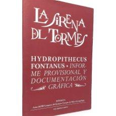 Libros de segunda mano: 2006 - SALAMANCA - LA SIRENA DEL TORMES. HYDROPITHECUS FONTANUS. INFORME PROVISIONAL Y DOCUMENTACIÓN. Lote 254718925