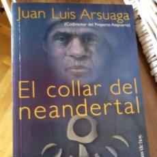 Libros de segunda mano: EL COLLAR DEL NEANDERTAL. JUAN LUIS ARSUAGA. Lote 254935425