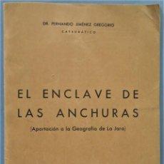 Libros de segunda mano: EL ENCLAVE DE LAS ANCHURAS. APORTACION A LA GEOGRAFIA DE LA JARA. JIMENEZ GREGORIO. Lote 255016375