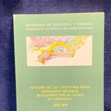 Libros de segunda mano: SINTESIS INVESTIGACIONES GEOLOGICO MINERAS I.G.M.E. ANDALUCIA 21X15X1. Lote 255545155