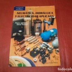 Libri di seconda mano: NEUMÁTICA, HIDRÁULICA ELECTRICIDAD APLICADA FÍSICA APLICADA OTROS FLUIDOS-JOSÉ ROLDÁN VILORIA (2002). Lote 255948375