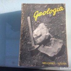 Libros de segunda mano: GEOLOGÍA POR BERMUDO MELÉNDEZ Y JOSÉ MARÍA FUSTER DE PARANINFO EN MADRID 1978 4ª ED. Lote 257301140