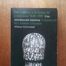Libros de segunda mano de Ciencias: DEL CALCULO A LA TEORIA DE CONJUNTOS 1630 1910 UNA INTRODUCCION HISTORICA, GRATTAN GUINNES, ALIANZA. Lote 257341410