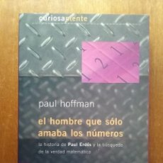 Libros de segunda mano de Ciencias: EL HOMBRE QUE SOLO AMABA LOS NUMEROS, HISTORIA DE PAUL ERDOS, PAUL HOFFMAN, GRANICA, 2000. Lote 257343490
