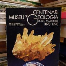 Libros de segunda mano: CENTENARIO MUSEU DE GEOLOGIA - MUSEU MARTORELL 1978-1978. Lote 257377535