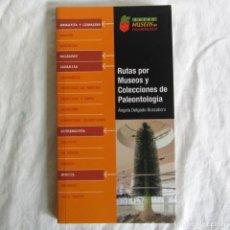 Libros de segunda mano: RUTAS POR MUSEOS Y COLECCIONES DE PALEONTOLOGÍA, A. DELGADO BUSCALIONI, Nº 5, 2010. Lote 257711390