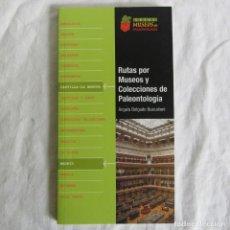 Libros de segunda mano: RUTAS POR MUSEOS Y COLECCIONES DE PALEONTOLOGÍA, A. DELGADO BUSCALIONI, Nº 1, 2005. Lote 257711515