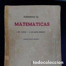 Libros de segunda mano de Ciencias: 964 ELEMENTOS DE MATEMATICAS J.REY PASTOR/A. DE CASTRO BREZEZICKI 3° EDICION AMPLIADA. Lote 257732285