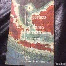 Libros de segunda mano: LA CORTEZA Y EL MANTO TERRESTRES ( F.A. VENING MEINESZ. Lote 257763530