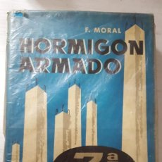 Libri di seconda mano: LIBRO HORMIGÓN ARMADO F. MORAL, 7ª EDICIÓN MODERNIZADA. Lote 258865605