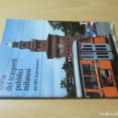 Livros em segunda mão: STORIA DEI TRASPORTI PUBBLICI MILANESI / AG25 / TRENES FUNICULARES TRANVIAS FERROCARRILES. Lote 259890085