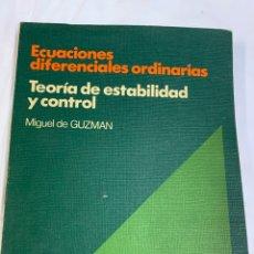 Libri di seconda mano: ECUACIONES DIFERENCIALES ORDINARIAS TEORÍA DE ESTABILIDAD, MIGUEL DE GUZMÁN. Lote 259903430