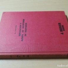 Libri di seconda mano: REPARACION Y AJUSTE DE RECEPTORES DE TELEVISION / LAGOMA/ J BRUGUER / AH13. Lote 259904290