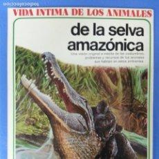 Libros de segunda mano: VIDA INTIMA DE LOS ANIMALES DE LA SELVA AMAZONICA. Lote 259907025