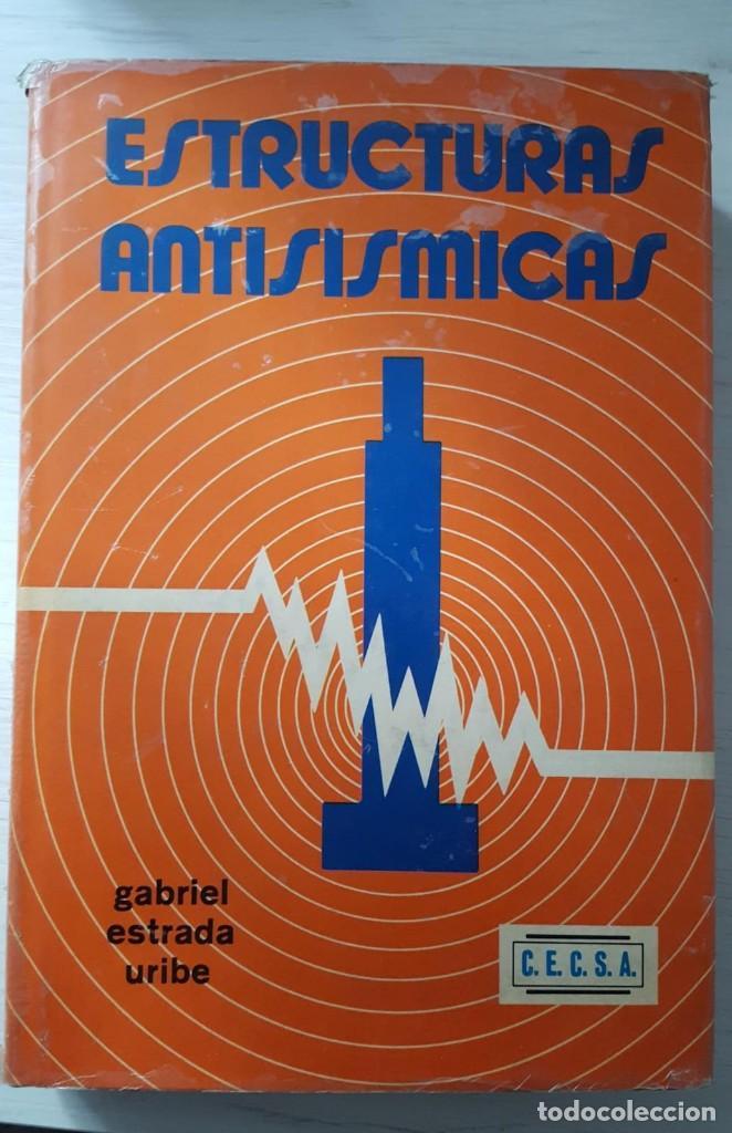 ESTRUCTURAS ANTISISMICAS, GABRIEL ESTRADA URIBE, 1975 (Libros de Segunda Mano - Ciencias, Manuales y Oficios - Física, Química y Matemáticas)