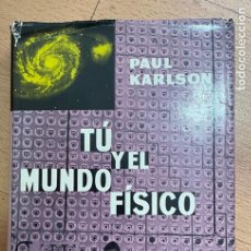 Libri di seconda mano: TU Y EL MUNDO FISICO, PAUYL KARLSON. Lote 259993965