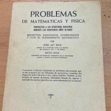 Libri di seconda mano: PROBLEMAS DE MATEMATICAS Y FISICA, JOSE M RIOS Y SIXTO RIOS. Lote 260000160