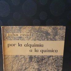 Libros de segunda mano de Ciencias: POR LA ALQUIMIA A LA QUÍMICA/ JOHN READ/ AGUILAR 1960/ ( LIBROS.R). Lote 260562500
