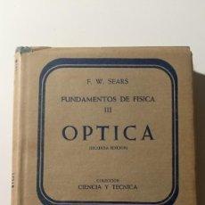 Libros de segunda mano de Ciencias: FUNDAMENTOS DE FÍSICA III ÓPTICA FRANCISN W. SEARS - AGUILAR 1960. Lote 261148915