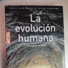Libros de segunda mano: LA EVOLUCION HUMANA - CHRIS STRINGER Y PETER ANDREWS. Lote 261282510