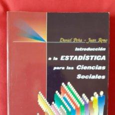 Libros de segunda mano de Ciencias: INTRODUCCION A LA ESTADISTICA PARA LAS CIENCIAS SOCIALES. DANIEL PEÑA JUAN ROMO MCGRAW HILL 2003. Lote 261568080