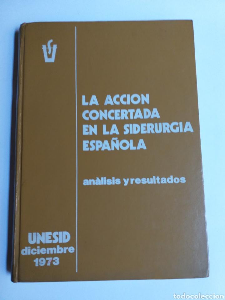LA ACCIÓN CONCERTADA EN LA SIDERURGIA ESPAÑOLA. ANÁLISIS Y RESULTADOS . .. CIENCIA TÉCNICA INDUSTRIA (Libros de Segunda Mano - Ciencias, Manuales y Oficios - Física, Química y Matemáticas)