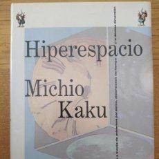 Libros de segunda mano de Ciencias: HIPERESPACIO, MICHIO KAKU, ED. CRITICA, 1996, TAPA DURA. BUEN ESTADO,. Lote 261687015