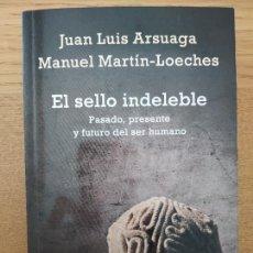 Libros de segunda mano: EL SELLO INDELEBLE, ARSUAGA Y MARTIN-LOECHES, ED. DEBOLSILLO, 2014, TAPA BLANDA, BUEN ESTADO. Lote 261688640