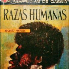 Libros de segunda mano: RAZAS HUMANAS / AUGUSTO PANYELLA. BARCELONA : DE GASSÓ HNOS., 1962. (ENCICLOPEDIAS DE GASSÓ).. Lote 261809735