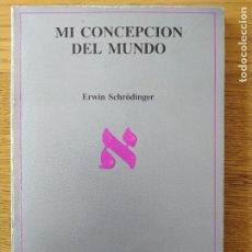Livros em segunda mão: MI CONCEPCION DEL MUNDO, ERWIN SCHRODINGER, ED. TUSQUETS, 1988. AGOTADO. TAPA BLANDA, BUEN ESTADO. Lote 261909110