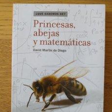 Libros de segunda mano de Ciencias: PRINCESAS ABEJAS Y MATEMATICAS, DAVID, MARTIN DE DIEGO, ED. CSIC, 2011. DESCATALOGADO. Lote 261912130