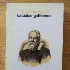 Libros de segunda mano de Ciencias: ESTUDIOS GALILEANOS, ALEXANDRE KOYNE, ED. SIGLO XXI. 1990. Lote 261913275