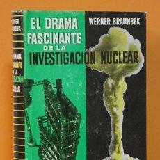 Libros de segunda mano de Ciencias: WERNER BRAUNBEK, EL DRAMA FASCINANTE DE LA INVESTIGACION NUCLEAR, EDITORIAL LABOR, 1957. Lote 261962800