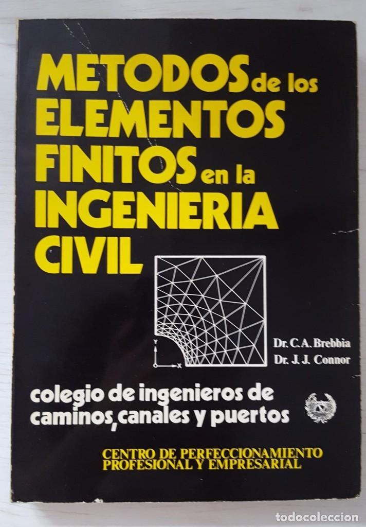 MÉTODOS DE LOS ELEMENTOS FINITOS EN LA INGENIERÍA CIVIL, DR. CA BREBBIA (Libros de Segunda Mano - Ciencias, Manuales y Oficios - Física, Química y Matemáticas)