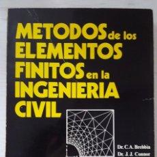 Libri di seconda mano: MÉTODOS DE LOS ELEMENTOS FINITOS EN LA INGENIERÍA CIVIL, DR. CA BREBBIA. Lote 262031640
