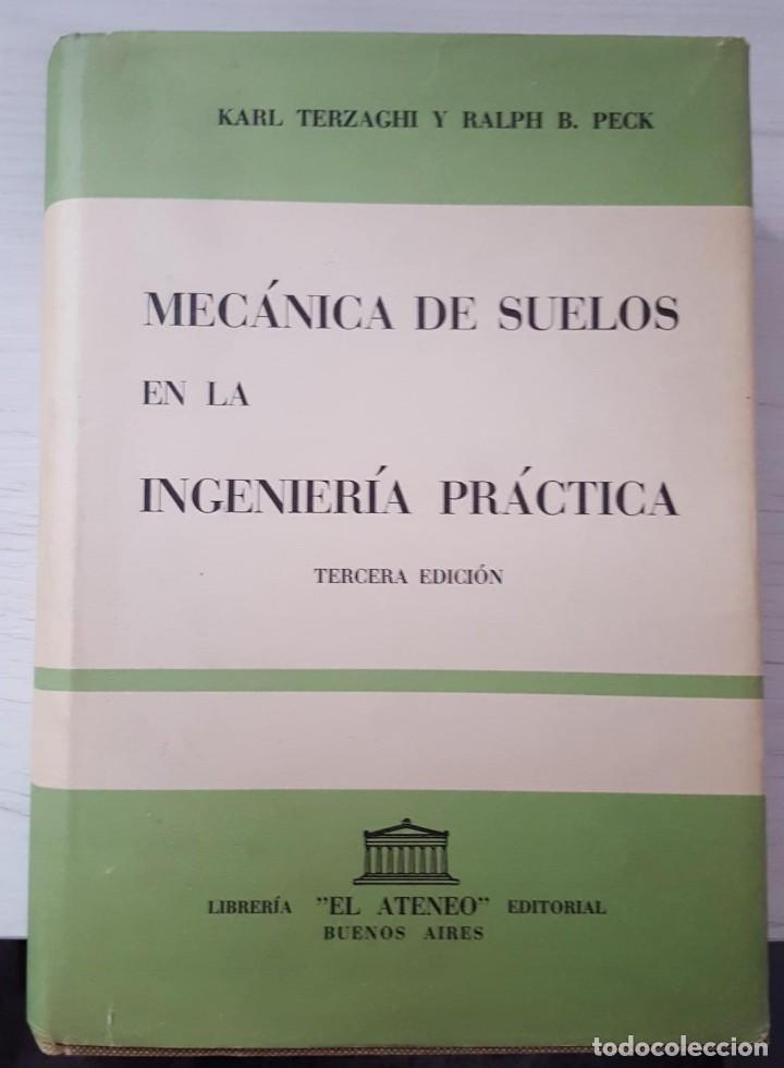 MECÁNICA DE SUELOS EN LA INGENIERÍA PRÁCTICA, TERCERA EDICIÓN, EL ATENEO (Libros de Segunda Mano - Ciencias, Manuales y Oficios - Física, Química y Matemáticas)