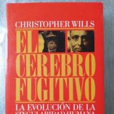 Libros de segunda mano: LA EVOLUCIÓN DE LA SINGULARIDAD HUMANA, EL CEREBRO FUGITIVO, CHRISTOPHER WILLS, ED. PAIDOS,1994 RARO. Lote 262081655