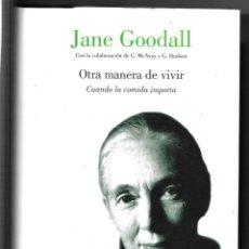 Libros de segunda mano: JANE GOODALL . OTRA MANERA DE VIVIR . DEDICADO POR LA AUTORA. INCLUYE CARTA MANUSCRITA. Lote 262118300