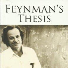 Libros de segunda mano de Ciencias: FEYNMAN'S THESIS. Lote 262252035