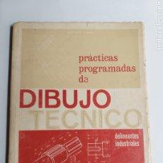 Libros de segunda mano de Ciencias: PRÁCTICAS PROGRAMADAS DE DIBUJO TÉCNICO. DELINEANTES INDUSTRIALES DITEC . CIENCIA TÉCNICA. Lote 262298950