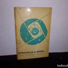 Libros de segunda mano de Ciencias: 6- ESTRUCTURA DE LA MATERIA. Lote 262324605