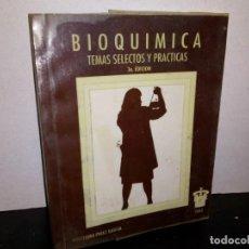 Libros de segunda mano de Ciencias: BIOQUÍMICA, TEMAS SELECTOS Y PRÁCTICAS. Lote 262325395
