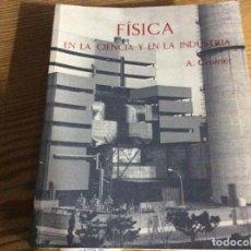 Libros de segunda mano de Ciencias: FISICA EN LA CIENCIA Y EN LA INDUSTRIA - A CRONER. Lote 262325490