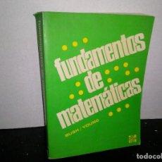 Libros de segunda mano de Ciencias: 6- FUNDAMENTOS DE MATEMÁTICAS - BUSH / YOUNG. Lote 262325950